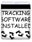 Tracking Software Installed  Duvet Cover