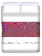 Transcendental Transformation Duvet Cover