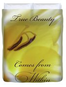 True Beauty Comes From Within Duvet Cover