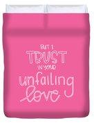Trust Unfailing Love Duvet Cover