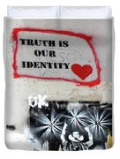 Truth Is Our Identity Duvet Cover