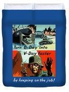 Turn D-day Into V-day Faster  Duvet Cover