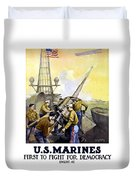 Us Marines -- First To Fight For Democracy Duvet Cover