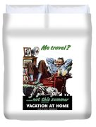 Vacation At Home -- Ww2 Poster Duvet Cover