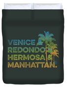 Venice And Redondo And Hermosa And Manhattan Duvet Cover