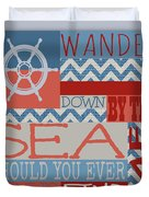 Wander Down By The Sea Duvet Cover