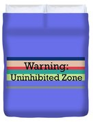 Warning Uninhibited Zone Duvet Cover