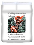 Washington Crossed The Delaware To Win Our Freedom Duvet Cover