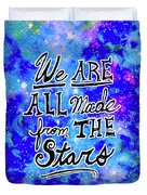 We Are All Made From The Stars Duvet Cover by Monique Faella