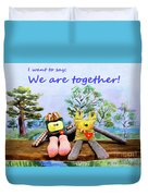 We Are Together Duvet Cover