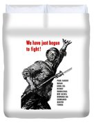 We Have Just Begun To Fight -- Ww2 Duvet Cover
