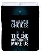 We Make Choice Duvet Cover
