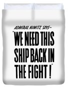 We Need This Ship Back In The Fight  Duvet Cover