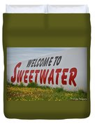 Welcome To Sweetwater  Duvet Cover