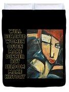 Well-behaved Women Poster Duvet Cover