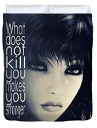What Does Not Kill You Duvet Cover