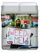 Will Work 4 Weed Duvet Cover
