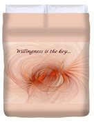 Willingness Is The Key Duvet Cover