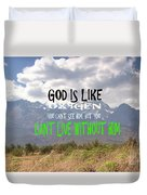 Wisdom Quote God Is Like Oxygen You Cant Live Without Him Duvet Cover