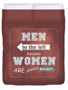Women Are Always Right Duvet Cover