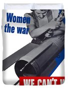 Women In The War - We Can't Win Without Them Duvet Cover