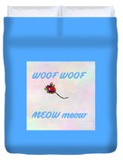 Woof Woof Meow Meow Duvet Cover