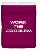 Work The Problem The Martian Tee Duvet Cover