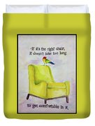 The Right Chair Duvet Cover