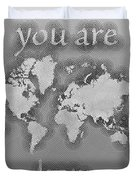 World Map Zona You Are Here In Black And White Duvet Cover