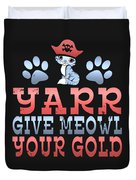 Yarr Give Meowl Your Gold Duvet Cover