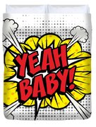 Yeah Baby Pop Art Comics Explosion Duvet Cover by Gal Amar