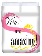 You Are Amazing Duvet Cover