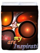 You Are My Inspiration Duvet Cover