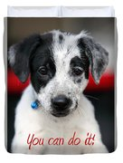 You Can Do It Duvet Cover by Amanda Barcon