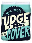 You Can't Judge A Book By Its Cover Inspirational Quote Duvet Cover