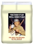 You Dish It Up We'll Dish It Out  Duvet Cover