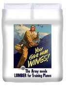 You Give Him Wings - Ww2 Duvet Cover