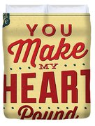 You Make My Heart Pound Duvet Cover