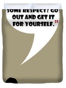 You Want Some Respect - Mad Men Poster Don Draper Quote Duvet Cover