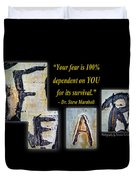 Your Fear Is 100 Percent  Dependent On You  For Its Survival Duvet Cover