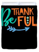 Be Thankful Thanksgiving Turkey Dinner Thank You Graphic Duvet Cover
