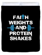 Faith Weights And Protein Shakes Duvet Cover