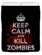 Keep Calm Kill Zombies Duvet Cover