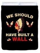 Native American Built Wall Trump Apparel Duvet Cover