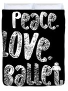 Peace Love Ballet Shirt Dancing Gift Cute Ballerina Girls Dancer Dance Light Duvet Cover