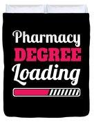 Pharmacy Degree Loading Student Pharmacist Apparel Duvet Cover