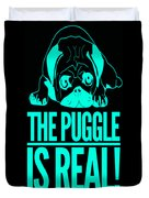 Puggle Is Real Funny Humor Pug Dog Lovers Duvet Cover