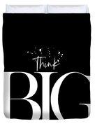 Text Art Think Big Duvet Cover