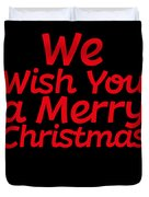 We Wish You A Merry Christmas Secret Santa Love Christmas Holiday Duvet Cover