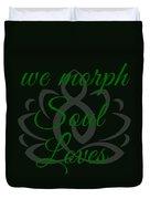 108-lsa Inspi-quote 125 We Morph Soul Loves Duvet Cover